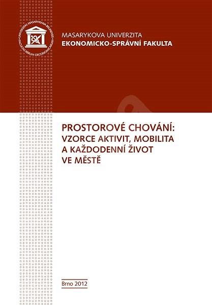 Prostorové chování: vzorce aktivit, mobilita a každodenní život ve městě - Bohumil Frantál