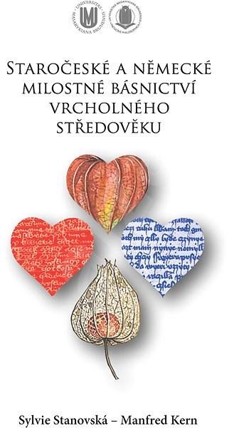 Staročeské a německé milostné básnictví vrcholného středověku - Sylvie Stanovská