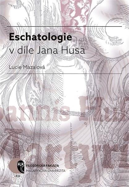 Eschatologie v díle Jana Husa - Lucie Mazalová