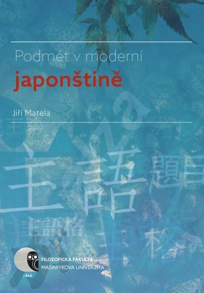 Podmět v moderní japonštině - Jiří Matela