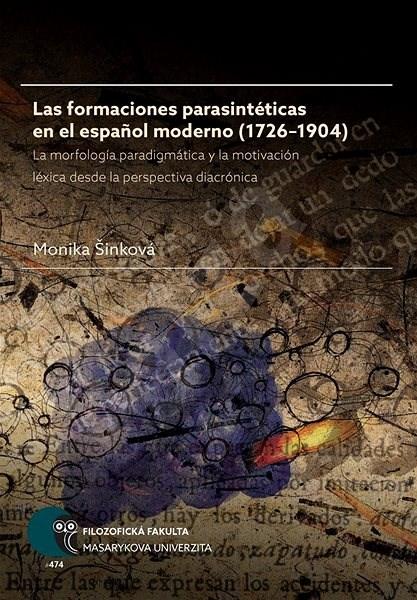 Las formaciones parasintéticas en el espanol moderno (1726–1904) - Monika Šinková