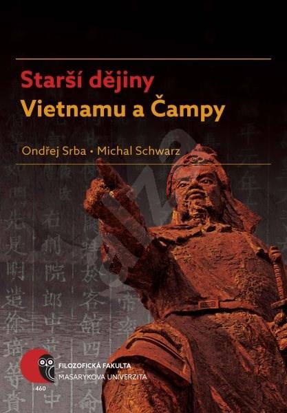 Starší dějiny Vietnamu a Čampy - Ondřej Srba