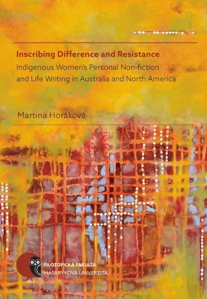 Inscribing Difference and Resistance - Martina Horáková