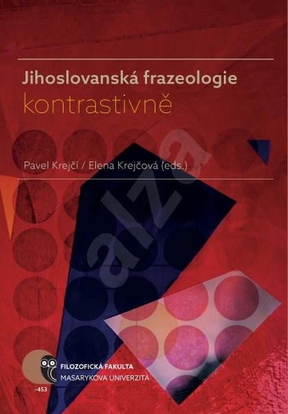 Jihoslovanská frazeologie kontrastivně - Pavel Krejčí