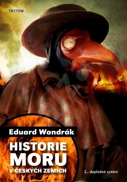 Historie moru v českých zemích, 2. vydání - Eduard Wondrák