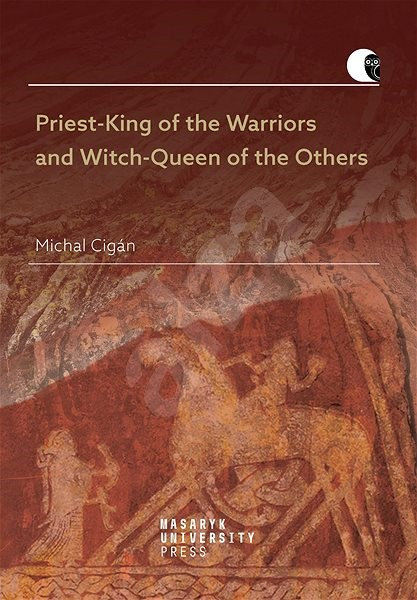 Priest-King of the Warriors and Witch-Queen of the Others - Michal Cigán