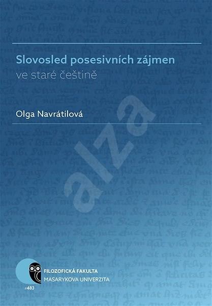 Slovosled posesivních zájmen ve staré češtině - Olga Navrátilová