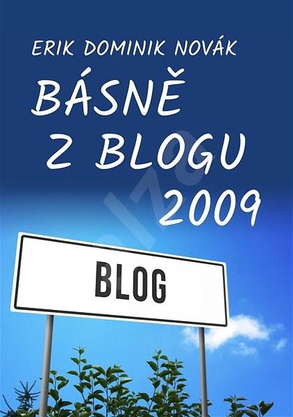 Básně z Blogu 2009 - Erik Dominik Novák