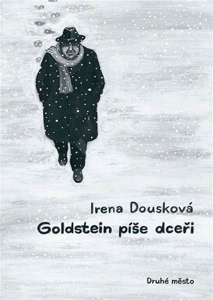 Goldstein píše dceři - Irena Dousková