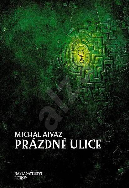 Prázdné ulice - Michal Ajvaz