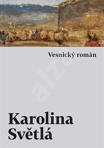 Vesnický román - Karolina Světlá