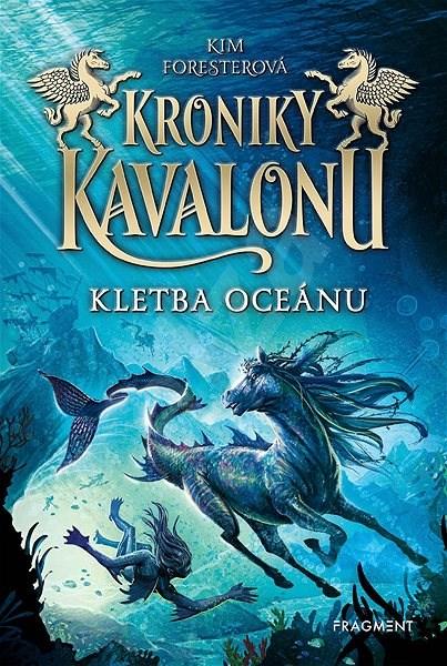 Kroniky Kavalonu - Kletba oceánu - Kim Foresterová