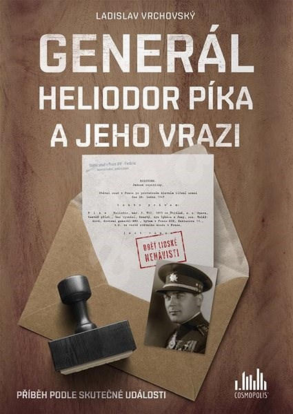Generál Heliodor Píka a jeho vrazi - Ladislav Vrchovský