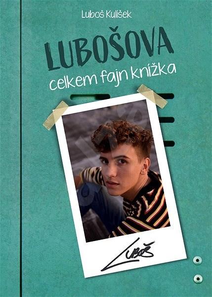 Lubošova celkem fajn knížka - Luboš Kulíšek