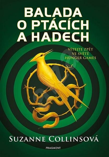 Balada o ptácích a hadech: Vítejte zpět ve světě Hunger Games - Suzanne Collinsová