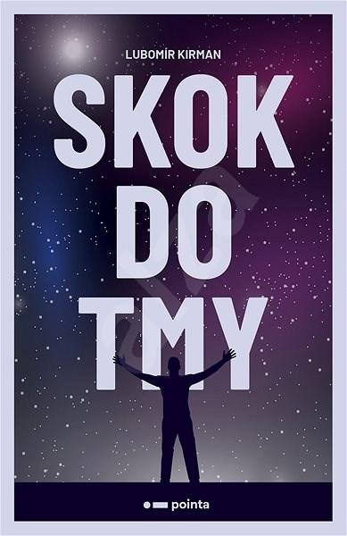 Skok do tmy - Lubomír Kirman