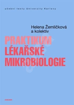 Praktikum lékařské mikrobiologie - Helena Žemličková