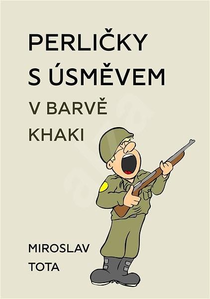 Perličky s úsměvem v barvě khaki - Miroslav Tota