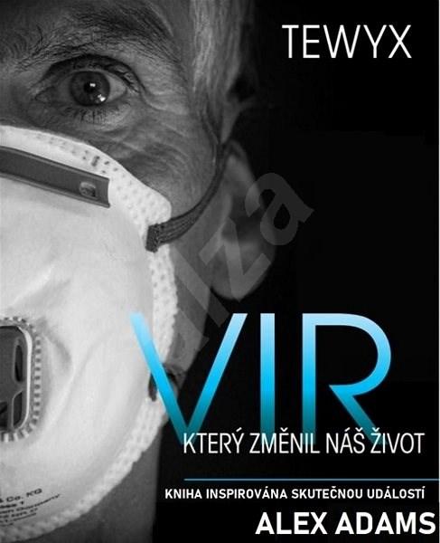 Tewyx, vir, který změnil náš život - Alex Adams