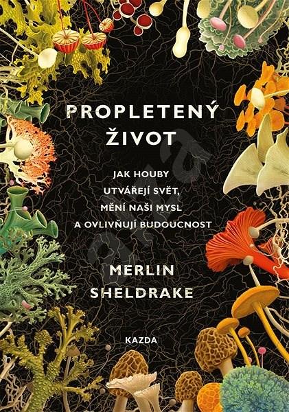 Propletený život - Merlin Sheldrake