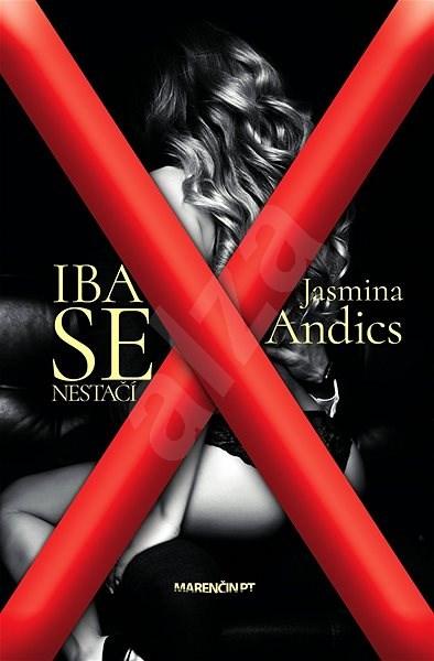 Iba sex nestačí - Jasmina Andics