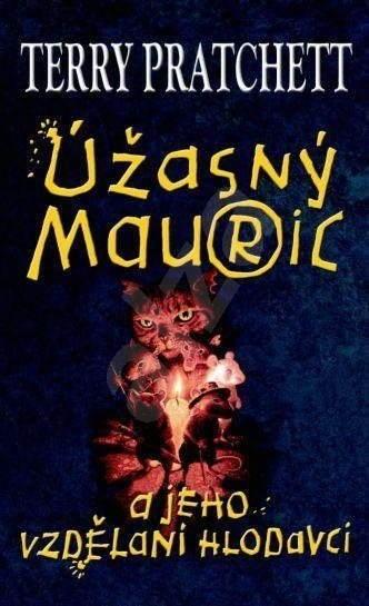 Úžasný Mauric a jeho vzdělaní hlodavci - Terry Pratchett