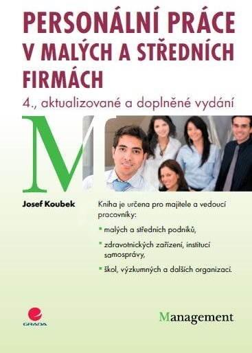 Personální práce v malých a středních firmách - Josef Koubek