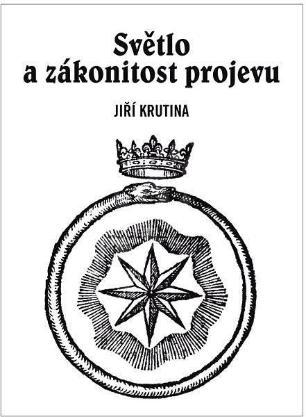 Světlo a zákonitost projevu - Jiří Krutina