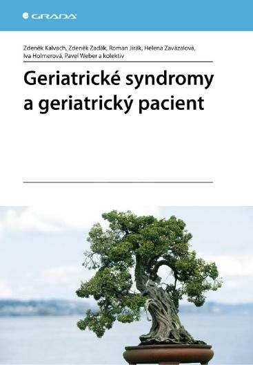 Geriatrické syndromy a geriatrický pacient - Zdeněk Zadák
