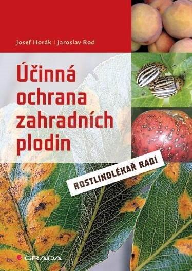 Účinná ochrana zahradních plodin - Josef Horák