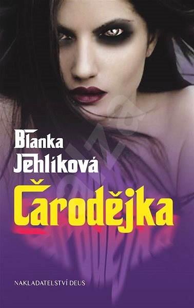 Čarodějka - Blanka Jehlíková