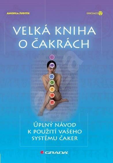 Velká kniha o čakrách - Judith Anodea