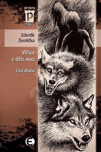 Vlčice a děti noci - část druhá - Zdeněk Žemlička
