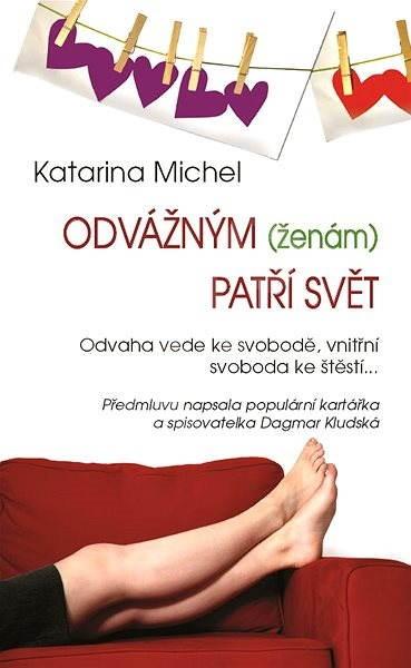 Odvážným (ženám) patří svět - Katarina Michel