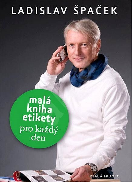 Malá kniha etikety pro každý den - Ladislav Špaček