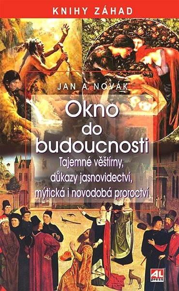 Okno do budoucnosti - Jan A. Novák
