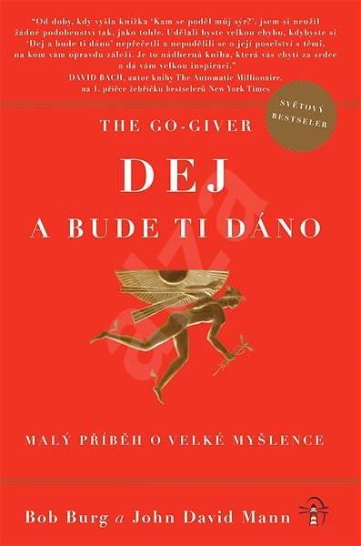 The Go-Giver: Dej a bude ti dáno - Bob Burg