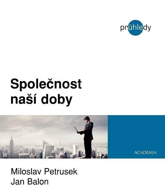 Společnost naší doby - Miloslav Petrusek