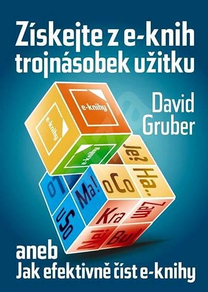 Získejte z e-knih trojnásobek užitku - rychločtení e-knih - David Gruber