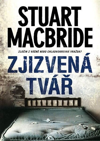 Zjizvená tvář - Stuart MacBride
