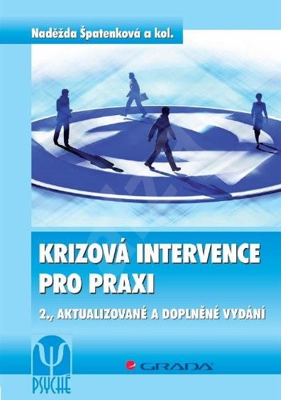 Krizová intervence pro praxi - Naděžda Špatenková