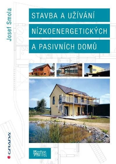 Stavba a užívání nízkoenergetických a pasivních domů - Josef Smola