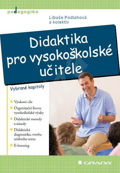 Didaktika pro vysokoškolské učitele - Libuše Podlahová