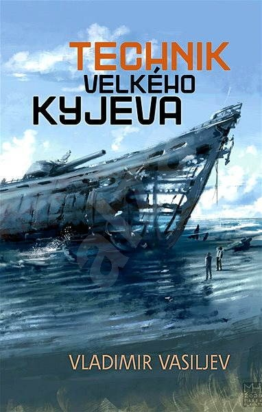 Technik Velkého Kyjeva - Vladimir Vasiljev