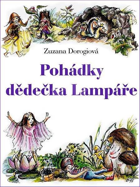 Pohádky dědečka Lampáře - Zuzana Dorogiová