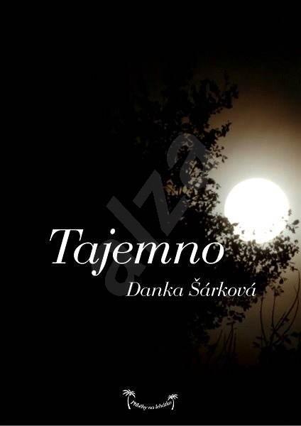 Příběhy na lehátko: Tajemno - Danka Šárková