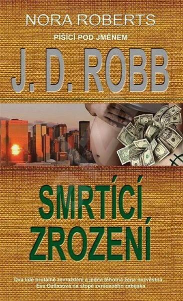 Smrtící zrození - J. D. Robb