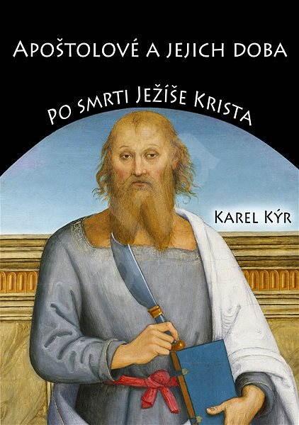 Apoštolové a jejich doba - Karel Kýr
