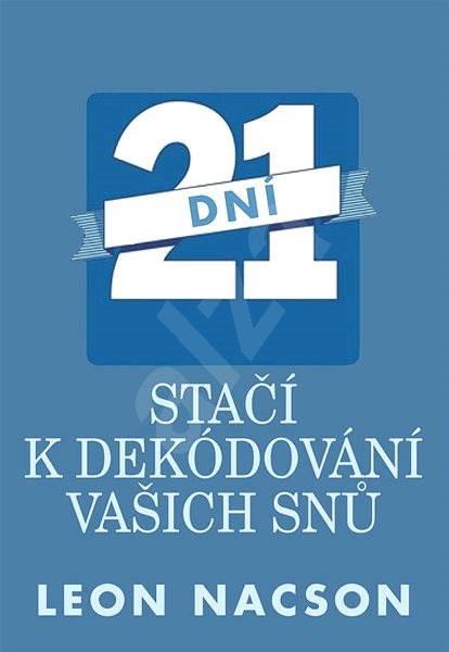 21 dní stačí k dekódování vašich snů - Leon Nacson