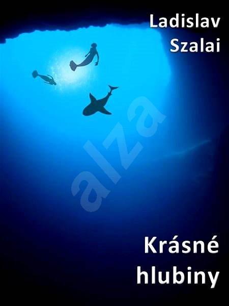 Krásné hlubiny - Ladislav Szalai